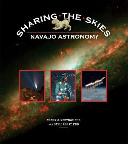 Sharing the Skies: Navajo Astronomy by David Begay ...