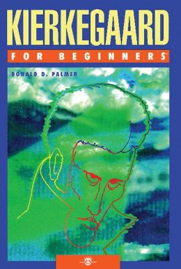 Kierkegaard for Beginners Donald D. Palmer