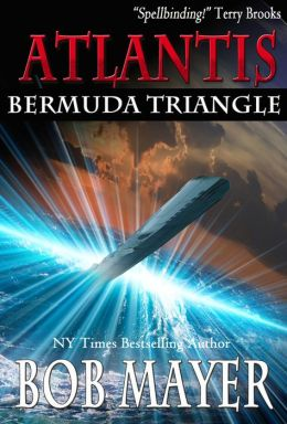 Atlantis Bermuda Triangle by Bob Mayer