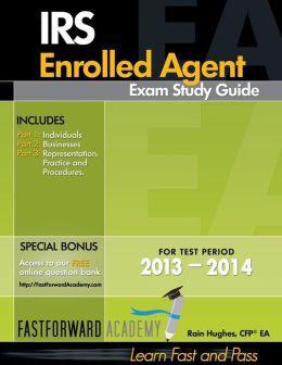 IRS Enrolled Agent Exam Study Guide 2013-2014 Rain Hughes