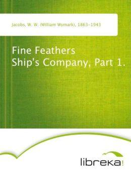 Fine Feathers - Ship's Company, Part 1. W. W. (William Wymark) Jacobs