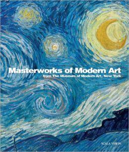 Masterworks of Modern Art from The Museum Of Modern Art, New York Glenn Lowry