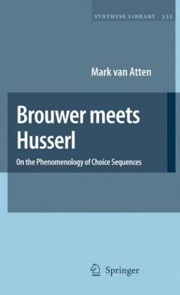 Brouwer meets Husserl: On the Phenomenology of Choice Sequences Mark Van Atten