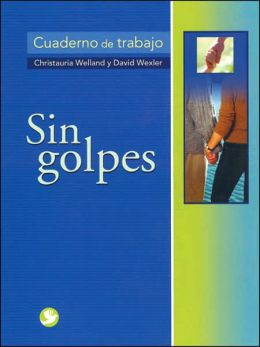 Sin golpes: Cuaderno de trabajo Christauria Welland, David Wexler and Jose Antonio Valenzuela